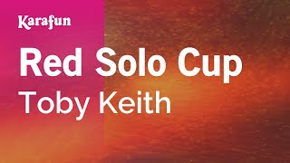 Karaoke Red Solo Cup - Toby Keith *