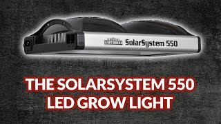 Latest Generation LED Grow Lights: SolarSystem 550 by California Lightworks