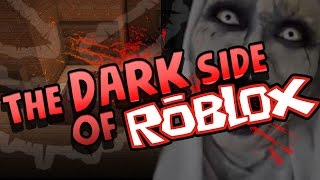 The Dark Side of ROBLOX