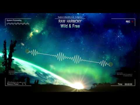 Raw Harmony - Wild & Free  Edit