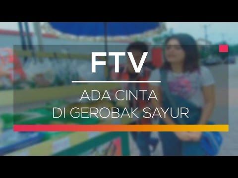 FTV SCTV - Ada Cinta di Gerobak Sayur