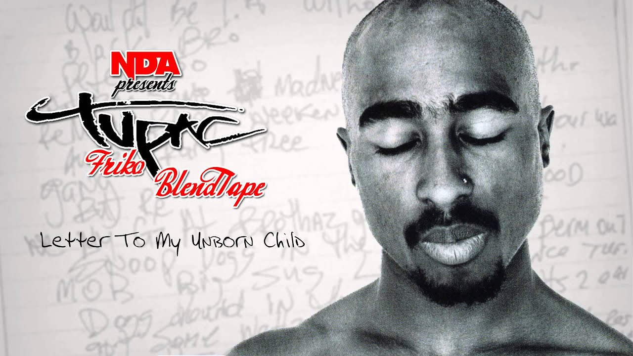 letter to my unborn child 2pac letter to my unborn child nda blend 22053