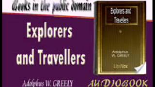 Explorers and Travellers Adolphus W. GREELY Audiobook