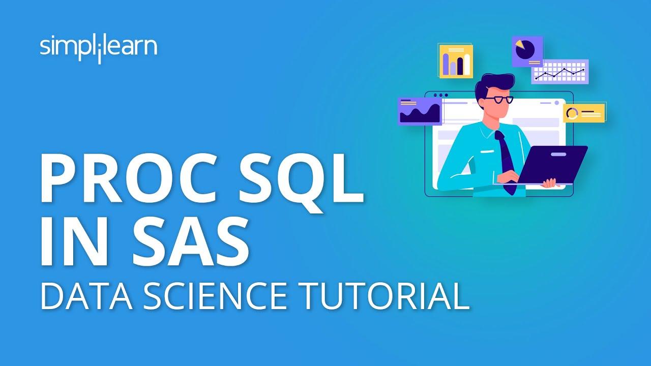 PROC SQL In SAS   Data Science Tutorial   Simplilearn