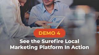 Demo 4 See the Surefire Local Marketing Platform In Action