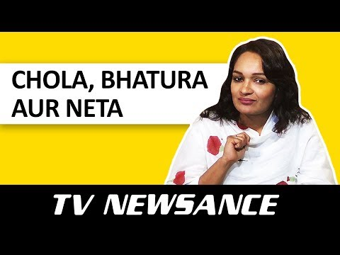 TV Newsance Episode 15: Chola, Bhatura aur Neta