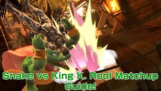 Snake vs King K Rool Matchup Guide! *Tutorial/Discussion*