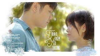 Trao Thêm Yêu Thương - Dalee De x Red | Official MV