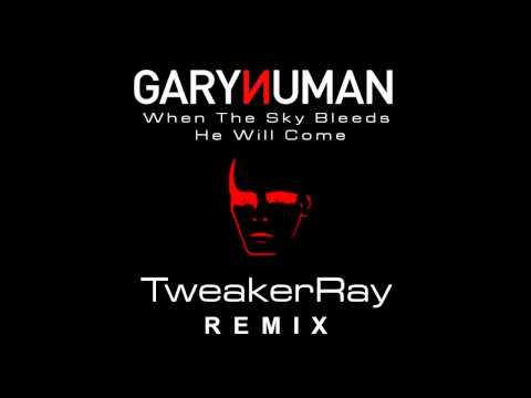 Gary Numan - When The Sky Bleeds He Will Come (TweakerRay ReMix) mp3