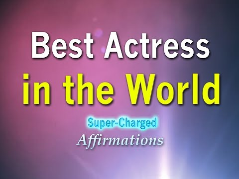 Best Actress in the World - Become the Best Actress in the World Affirmations