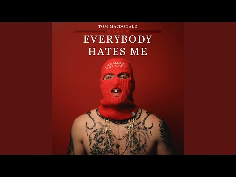 Everybody Hates Me