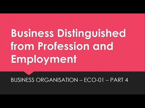 Business distingushed between Profession & Employment - IGNOU BCOM - ECO-01 Study Series #4