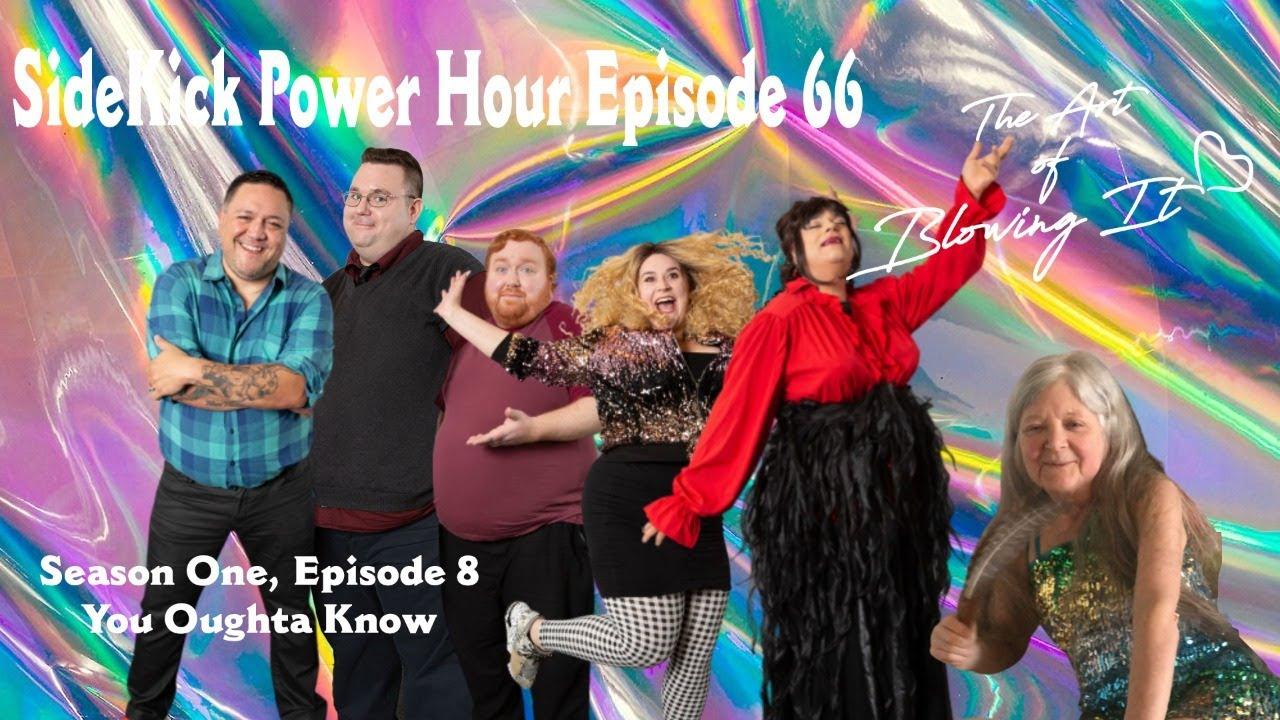 SideKick Power Hour Episode 66