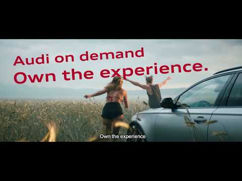 Audi On Demand. Own The Experience