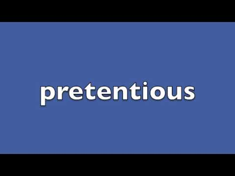 How to pronounce pretentious