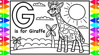 Alphabet ABC Coloring Pages | G is for Giraffe Coloring | Art Colors for Kids with Colored Markers