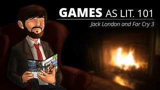 Games as Lit. 101 - Jack London & Far Cry 3