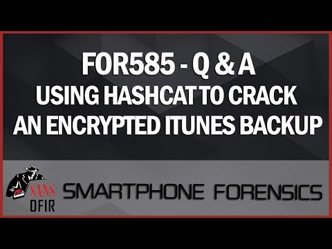 Smartphone Forensics Investigations: Using HashCat To Crack An Encrypted ITunes Backup