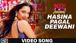 "Indoo Ki Jawani: ""Hasina Pagal Deewani"" (Full Video Song) Kiara Advani | Mika Singh,Asees Kaur"