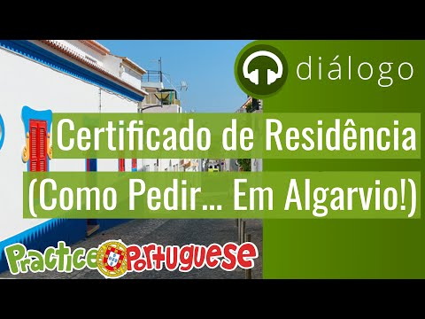 Diálogo 25 – Certificado de Residência (Como Pedir... Em Algarvio!)