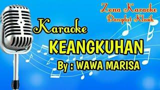 KARAOKE KEANGKUHAN (WAWA MARISA)