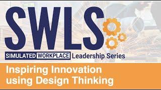 SWLS Module 1: Inspiring Innovation using Design Thinking