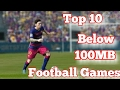 Top 10 Football/Soccer Games Below 100mb 2017 for Android/iOS
