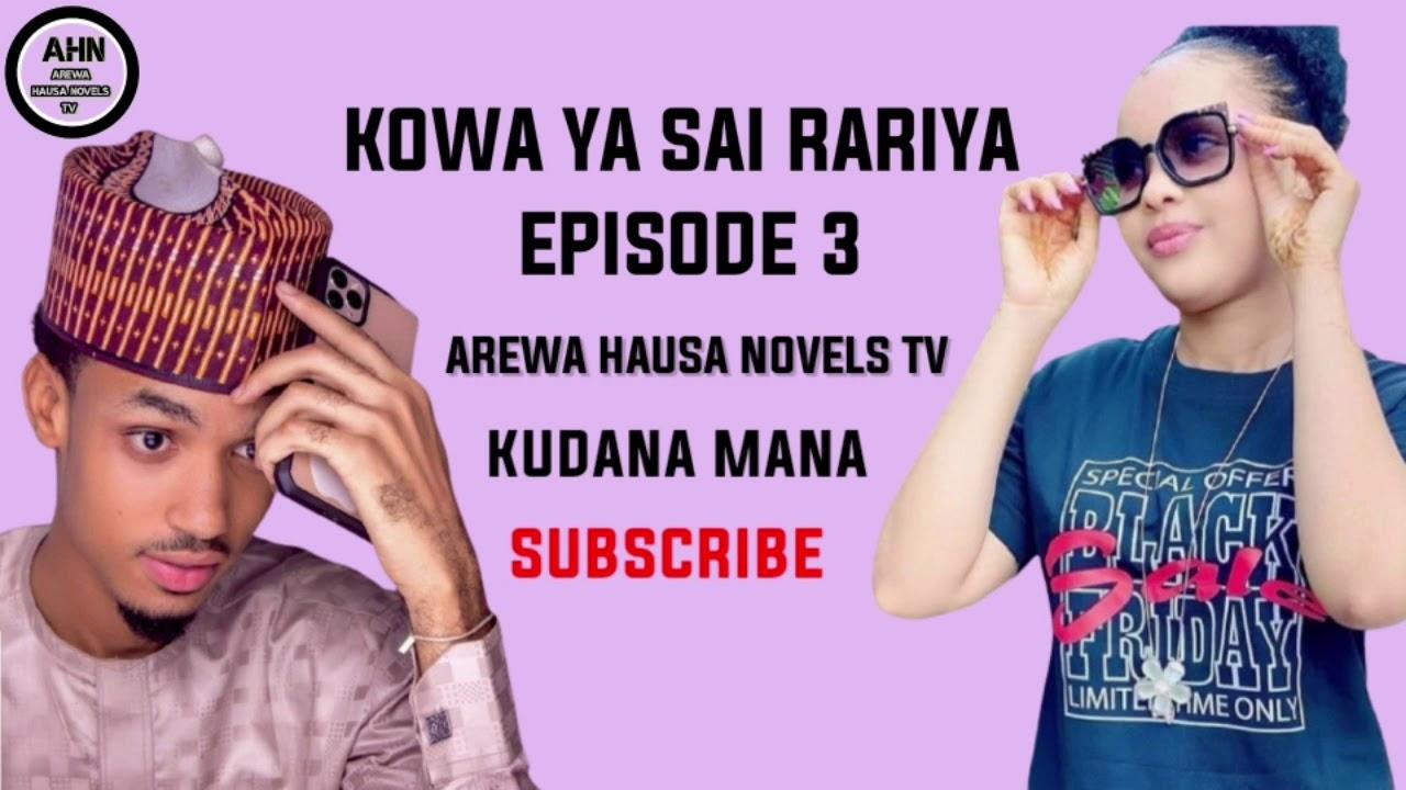Download kowa ya Sai rariya episode 3 labari mai dauke da darasi na rayuwa