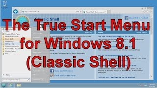 The True Start Menu Windows 8.1 (Classic Shell)
