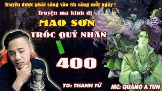 Mao Sơn Tróc Quỷ Nhân [ Tập 400 ] Long Hổ Sơn Tân Trưởng Giáo - Truyện ma pháp sư - Quàng A Tũn