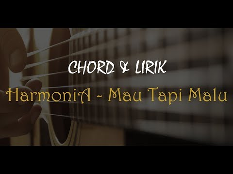 HARMONIA - MAU TAPI MALU [CHORD & LIRIK]