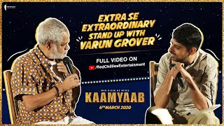 Extra se Extraordinary Stand-up With Varun Grover | Kaamyaab | Releasing on 6th March