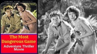 The Most Dangerous Game - Adventure Thriller Movie