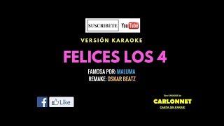 Felices los 4 - Maluma (Karaoke)