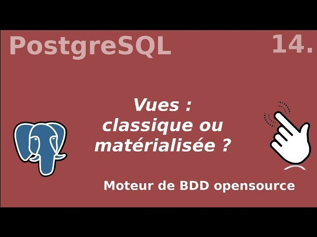 PostgreSQL - 14. Vues classiques ou matérialisées | tutos fr