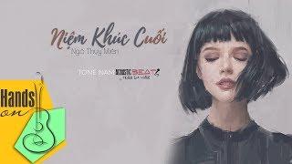 Niệm khúc cuối » Ngô Thụy Miên ✎ acoustic Beat (tone nam) by Trịnh Gia Hưng