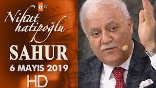 Nihat Hatipoğlu ile Sahur - 6 Mayıs 2019