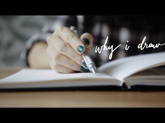 Why I Draw. | My Art Journey