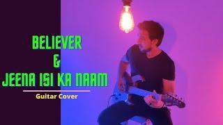 Believer  Jeena Isi Kaam Hai  Guitar Cover  Mann Sharma  Rock Version  Imagine Dragons
