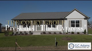 The Coley Group Presents - The Cypress by G.C. Adams Construction