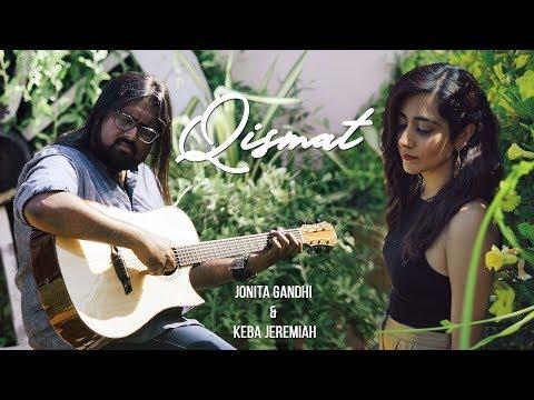 Qismat (Cover) - Jonita Gandhi ft. Keba Jeremiah