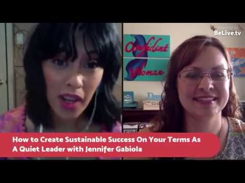 How to Create Sustainable Success On Your Terms As A Quiet Leader with Jennifer Gabiola