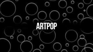 Baixar Lady Gaga — ARTPOP (artRave Instrumental + Backdrop)