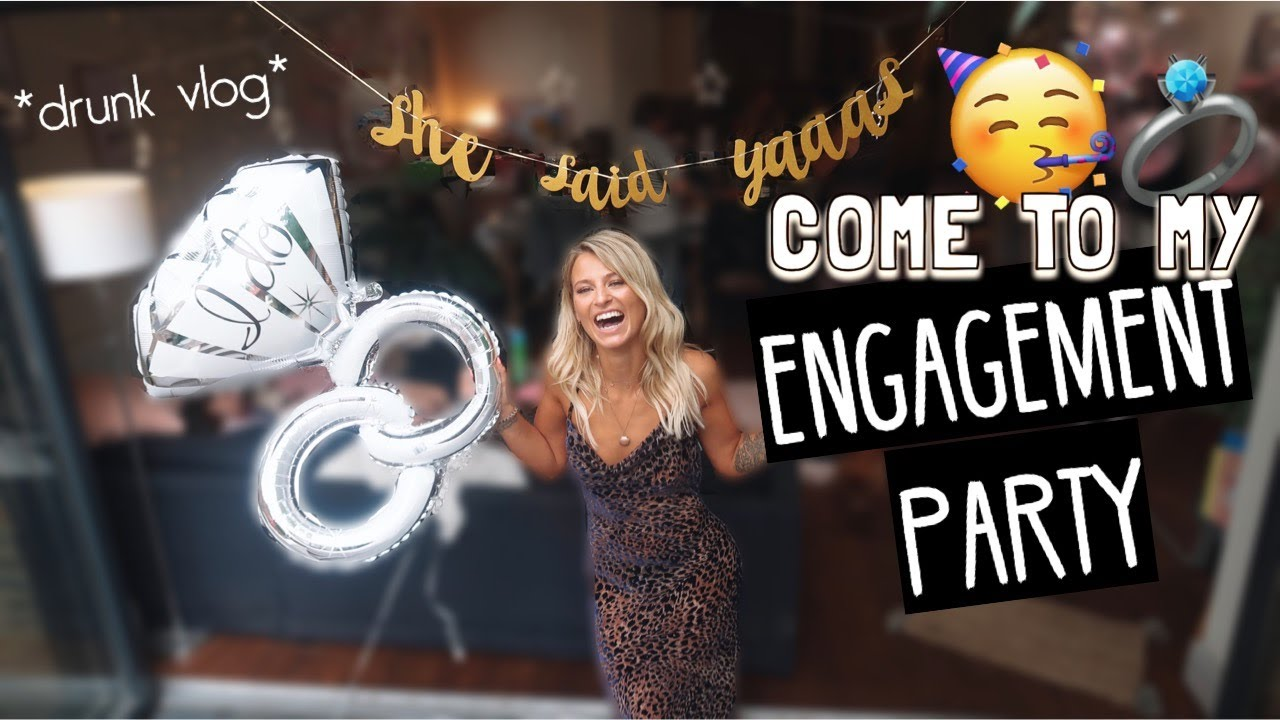 COME TO MY ENGAGEMENT PARTY WITH ME!! DRUNK VLOG