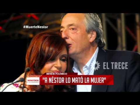"Carlos Menem: ""A Néstor lo mató la mujer"""