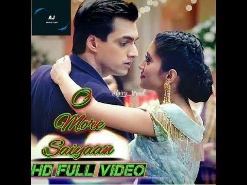 O More Saiyaan - Full Song    Kaira New Song   Yeh Rishta Kya Kehlata Hai