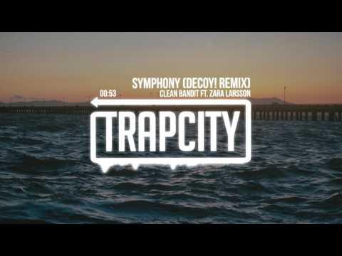 Clean Bandit ft. Zara Larsson - Symphony (Decoy! Remix)