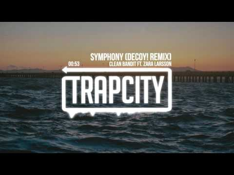 Clean Bandit ft Zara Larsson  Symphony Decoy! Remix