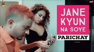 Parichay || Jane Q Na Soye Hai Roye Meri Aakhen || Hit Hindi Sad Video Song || Viral on Tik Tok