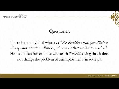 """al-Fawzan on the statement; """"We cant sit around and wait for Allah to rectify things..."""""""